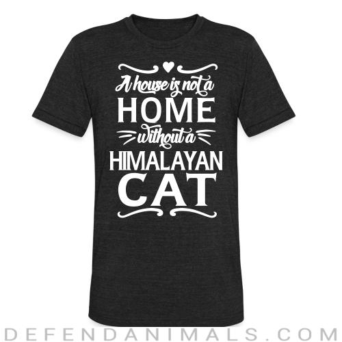 A house is not a home without a himalayan cat - Cat Breeds Local T-shirt