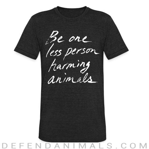 Be one less person harming animals - Animal Rights Activism Local T-shirt