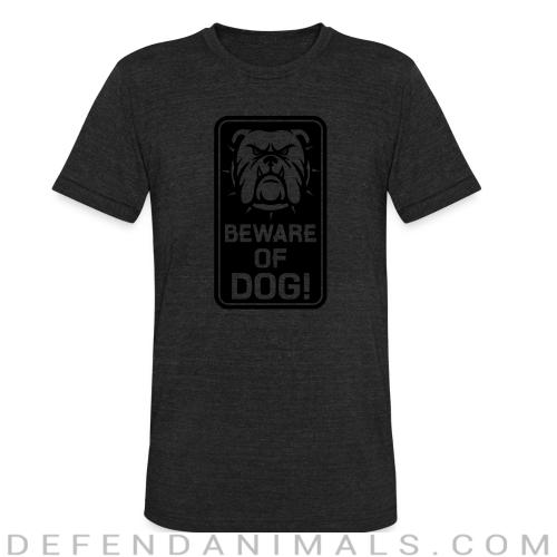 Beware of dog !  - Dogs Lovers Local T-shirt