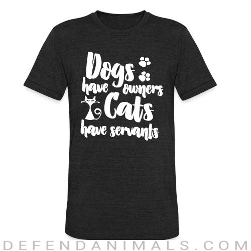 dogs have owners cats have servants - Dogs Lovers Local T-shirt