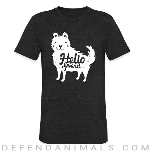 Hello friend - Dogs Lovers Local T-shirt