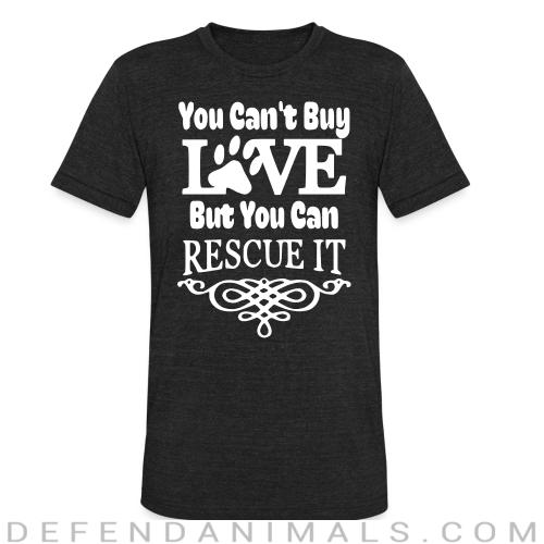 you can't love but can rescue it  - Dogs Lovers Local T-shirt