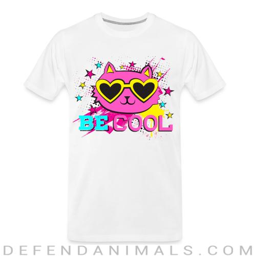 Be cool  - Cats Lovers Organic T-shirt