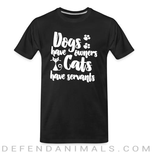 dogs have owners cats have servants - Dogs Lovers Organic T-shirt