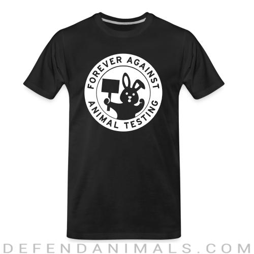 Forever against animal testing - Animal Rights Activism Organic T-shirt