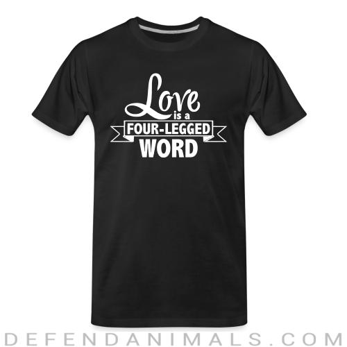 love is a four-legged word  - Dogs Lovers Organic T-shirt