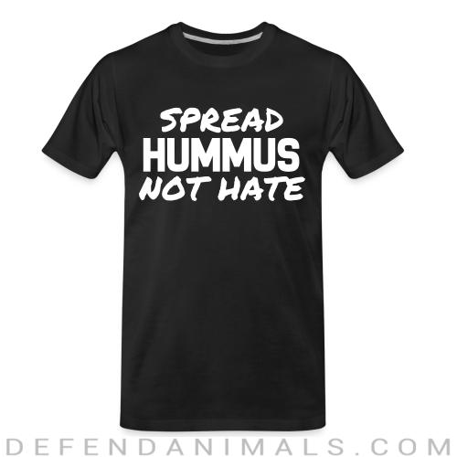 Spread hummus, not hate - Animal Rights Activism Organic T-shirt