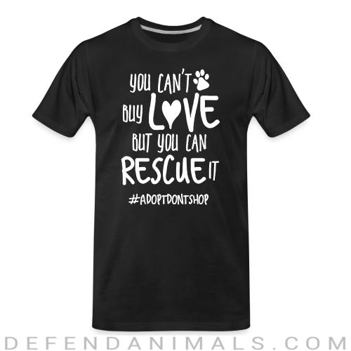 you can't bu love but you can rescue it  - Dogs Lovers Organic T-shirt