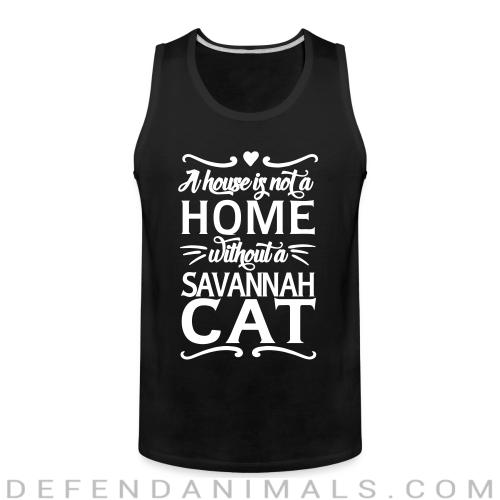 A house is not a home without a savannah cat - Cat Breeds Tank top