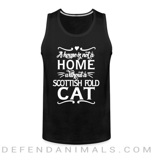 A house is not a home without a scottish fold cat - Cat Breeds Tank top