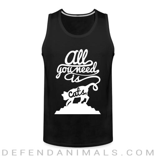 All you need is cats  - Cats Lovers Tank top