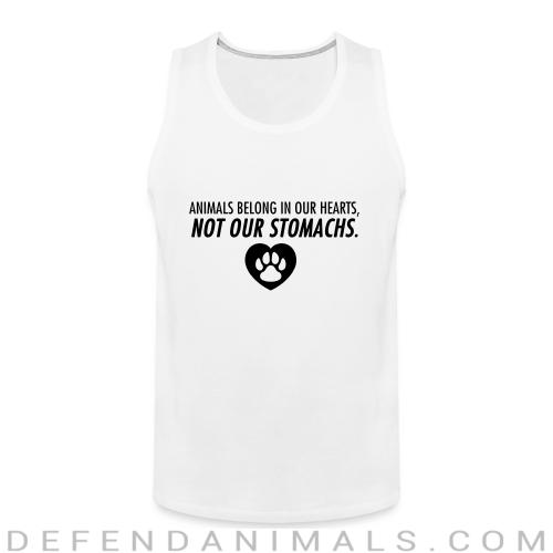 Animals belong in our hearts not our stomachs - Animal Rights Activism Tank top