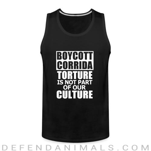 Boycott corrida torture is not part of our culture  - Animal Rights Activism Tank top