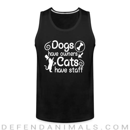 dogs have owners cats have staff - Dogs Lovers Tank top