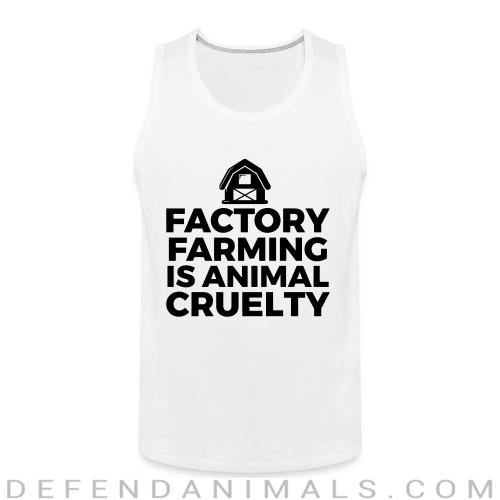 Factory farming is animal cruelty - Animal Rights Activism Tank top