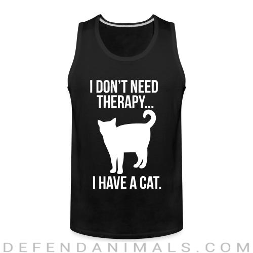 I don't need therapy...  - Cats Lovers Tank top