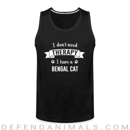 I don't need therapy I have a bengal cat - Cat Breeds Tank top
