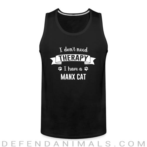 I don't need therapy I have a manx cat - Cat Breeds Tank top