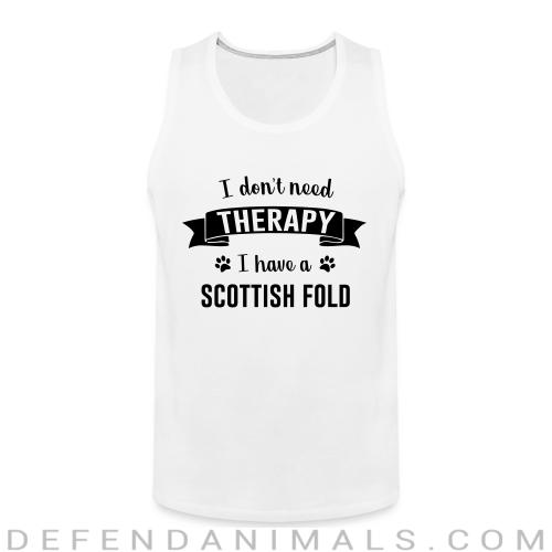 I don't need therapy I have a scottish fold - Cat Breeds Tank top