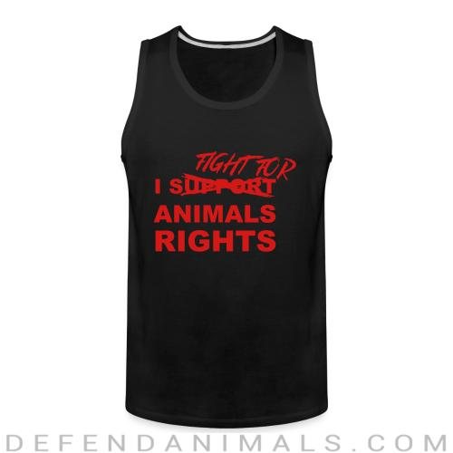 I fight for animals rights - Animal Rights Activism Tank top
