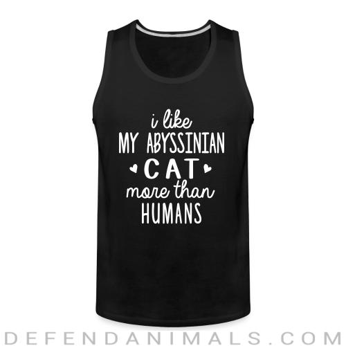 I like my abyssinian cat more than humans - Cat Breeds Tank top