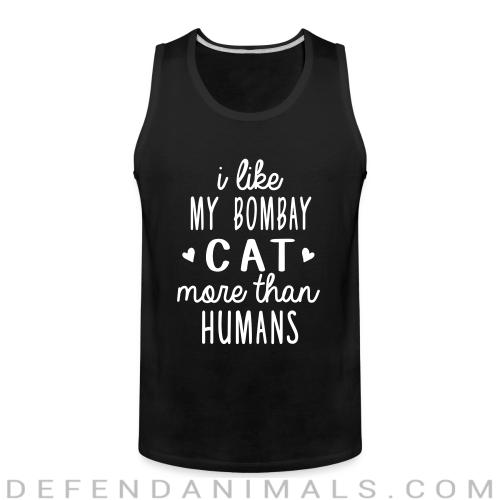 I like my bombay cat more than humans - Cat Breeds Tank top