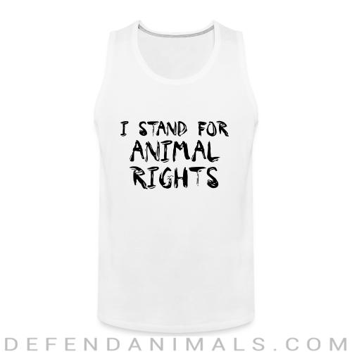 I stand for animal rights - Animal Rights Activism Tank top