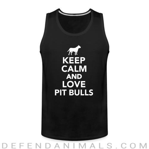 keep calm and love pit bull - Dog Breeds Tank top