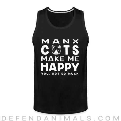 Manx cats make me happy. You, not so much. - Cat Breeds Tank top