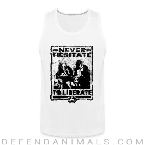 Never hesitate to liberate - Animal Rights Activism Tank top