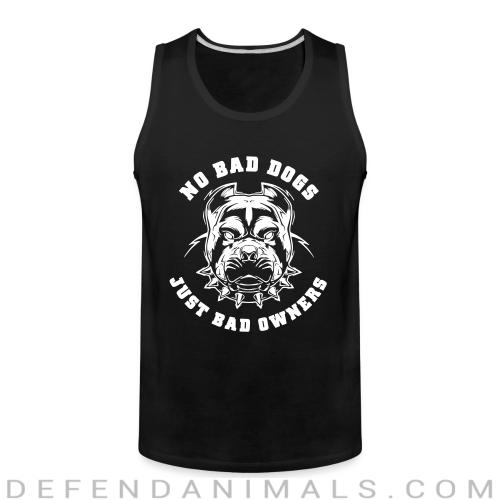 No bad dogs just bad owners - Animal Rights Activism Tank top