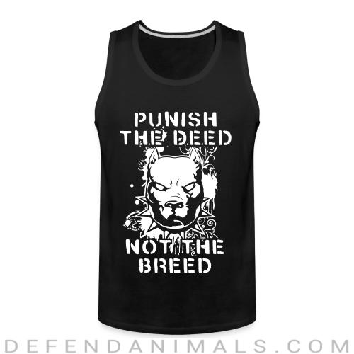 Punish the deed not the breed - Animal Rights Activism Tank top