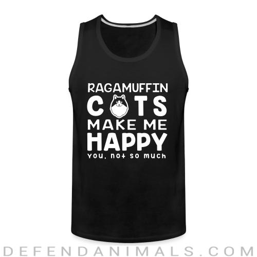 Ragamuffin cats make me happy. You, not so much. - Cat Breeds Tank top