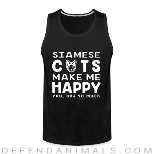 Siamese cats make me happy. You, not so much. - Cat Breeds Tank top