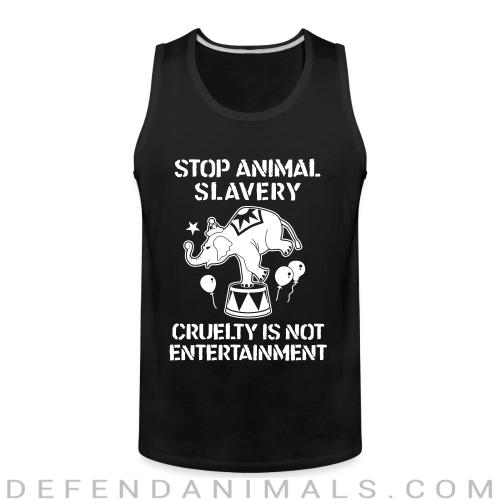 Stop animal slavery! Cruelty is not enterainment - Animal Rights Activism Tank top