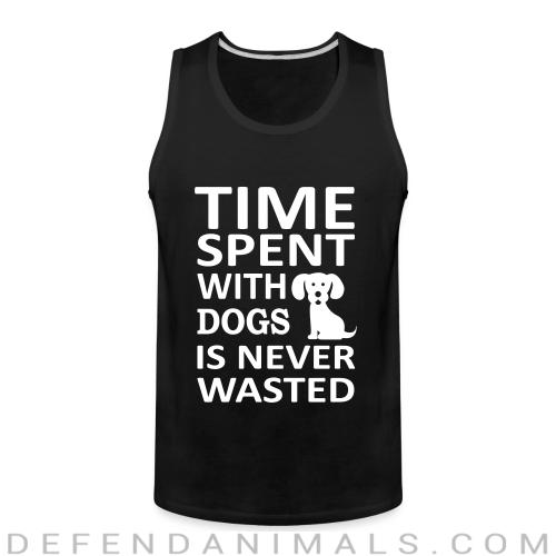 time spent with dogs is never wasted  - Dogs Lovers Tank top