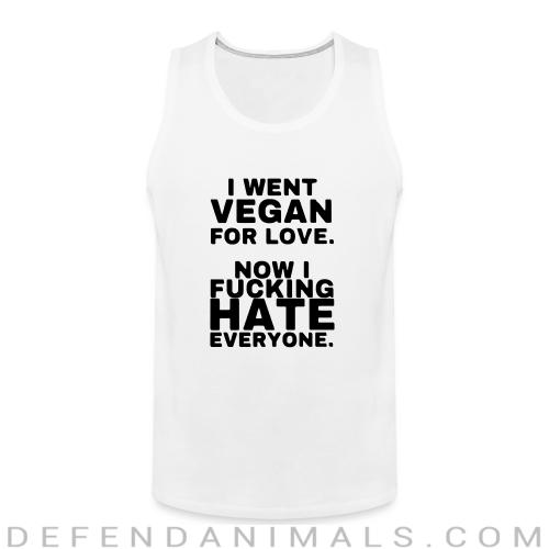 Went vegan for love, now i fucking hate everyone - Vegan Tank top