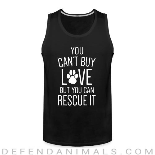 you can't buy love butyou can rescue it  - Dogs Lovers Tank top