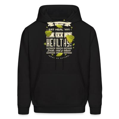 Hoodie 100% organic live healthy fresh local produce healty eating