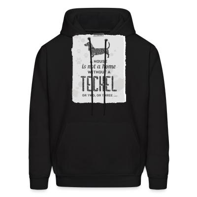 Hoodie A house is not a home without a teckel or two , or three ...