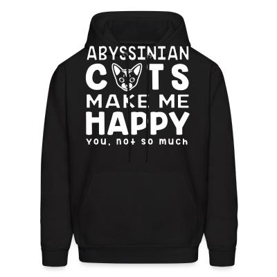 Hoodie Abyssinian cats make me happy. You, not so much.