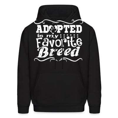 Hoodie Adopted is my favorite breed