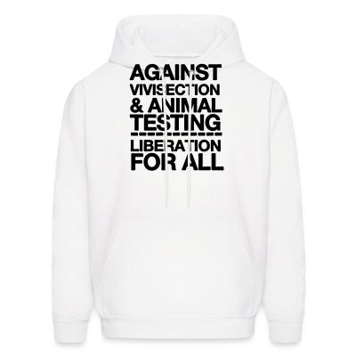 Hoodie Against vivisection & animal testing - liberation for all