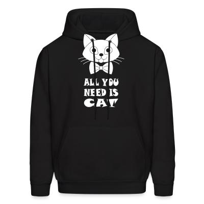 Hoodie all you need is cat