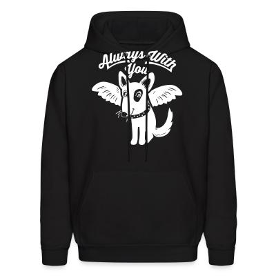 Hoodie Always with you