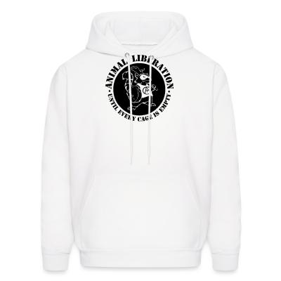 Hoodie Animal Liberation - Until every cage is empty