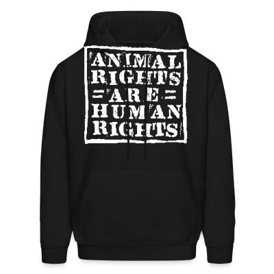 Hoodie Animal rights are human rights