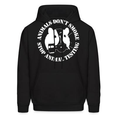Hoodie Animals don't smoke - stop animal testing