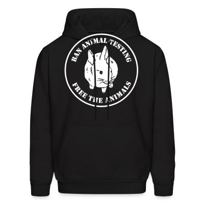 Hoodie Ban animal testing free the animals