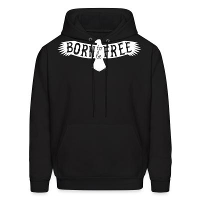 Hoodie Born to be free